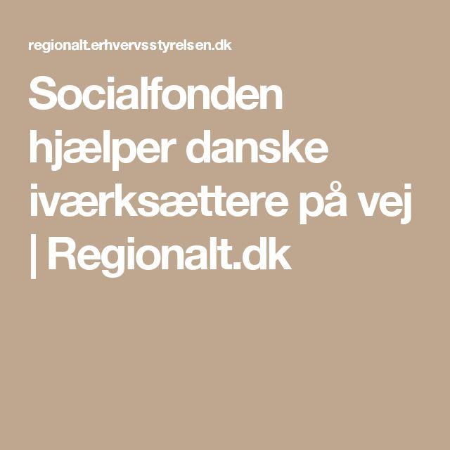 Socialfonden hjælper danske iværksættere på vej | Regionalt.dk