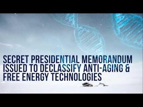 Secret Presidential Memorandum issued to Declassify Anti aging & Free En...