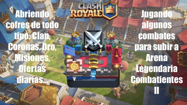 Clash Royale | Arena Legendaria Combatientes 2 | Abriendo Cofres