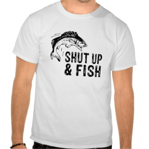 Shut Up and Fish FUNNY Humor Fishing tee shirt  #fishing