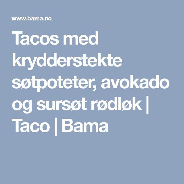 Tacos med krydderstekte søtpoteter, avokado og sursøt rødløk  | Taco | Bama