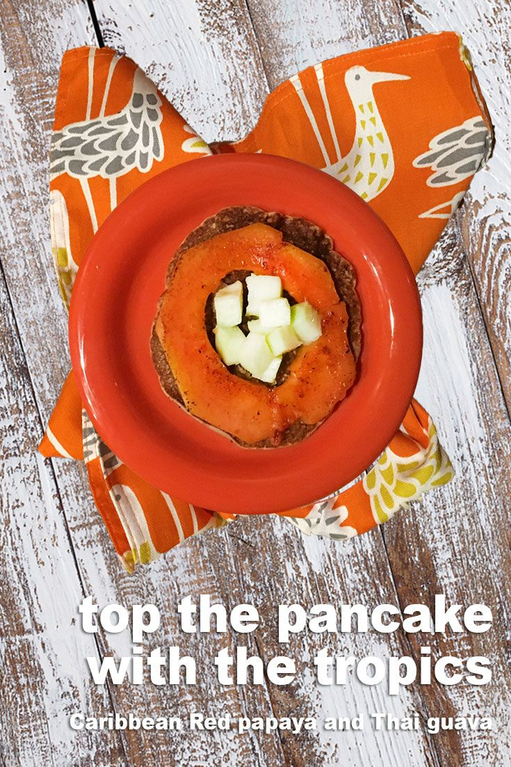 Add some tropical to your flip side. Flip that pancake and add a papaya ring and Thai guava to the top. Recipe… http://www.brookstropicals.com/nutrition/papaya_125.html