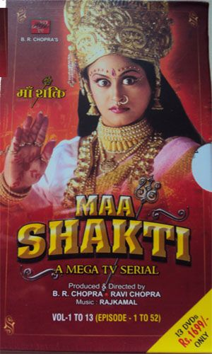 BR Chopra's Maa Shakti TV Serial Vol 1 to 13  - Episodes 1 to 152. (Set Of 13 DVDs) Audio in Hindi With English Subtitles  Maha Shakti (The Great Power), which existed much before the universe. In fact the universe existed in it and it is the cause of its continuance and cessation. We call it Brahma. Shakti, the Creater, the mother power. In female form it is Brahma's Prakriti. It is also Brahma Purush (Man).  We Shipping every where in USA, Canada, Australia, United Kingdom and world wide.