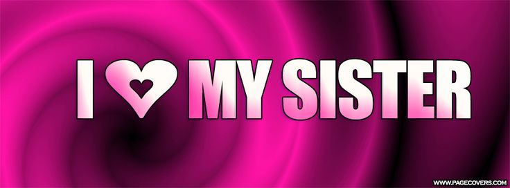 Love My Sister Facebook Cover - PageCovers.com