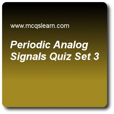 Periodic Analog Signals Quizzes: computer networks Quiz 3 Questions and Answers - Practice networking quizzes based questions and answers to study periodic analog signals quiz with answers. Practice MCQs to test learning on periodic analog signals, unicast routing protocols, csma method, transmission media, code division multiple access quizzes. Online periodic analog signals worksheets has study guide as black and white tv is an example of, answer key with answers as non periodic…