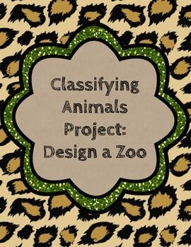 Classifying Animals Project Students construct a zoo map that requires them to classify animals according to characteristics. A rubric is included. *****************************************************************************Customer Tips:How to get TPT credit to use on future purchases: Please go to your My Purchases page (you may need to login).