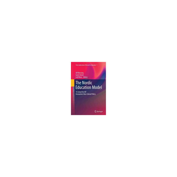 Nordic Education Model : 'a School for All' Encounters Neo-liberal Policy (Reprint) (Paperback)