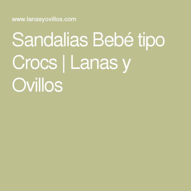 Sandalias Bebé tipo Crocs   Lanas y Ovillos