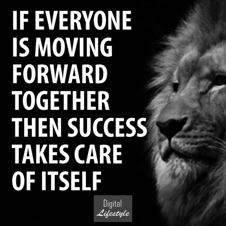 Work on your team to move in one direction. Together is always easier to move forward and achieve success