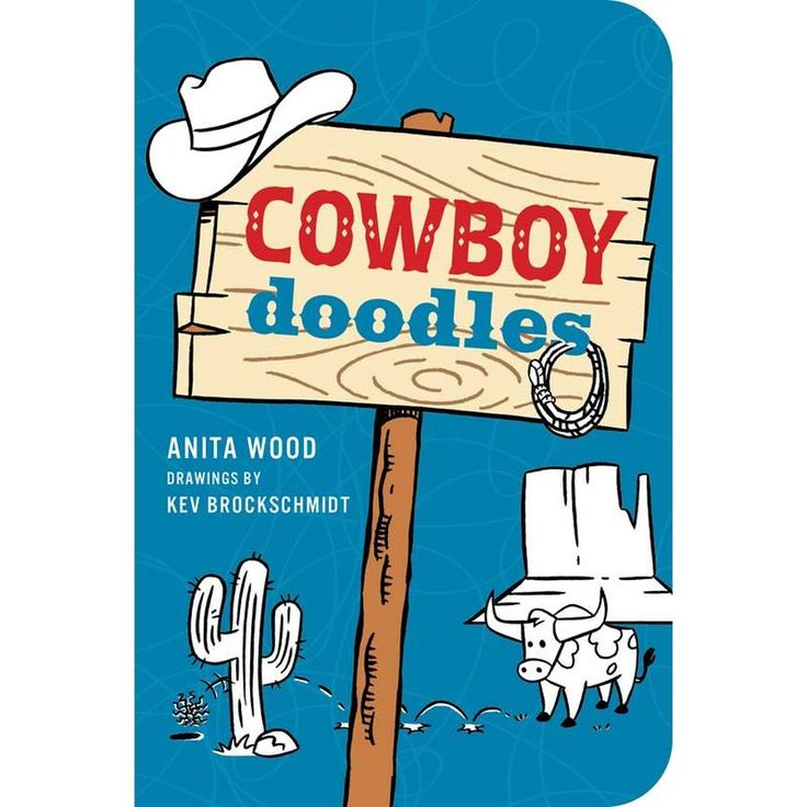 """Bust out your boots and hat and saddle up your pony for this Western doodle adventure. Children's Book """"Cowboy Doodles"""""""