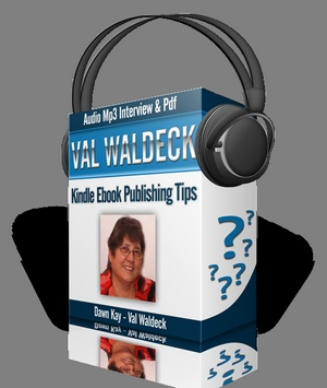 Dawn Kay: Kindle Ebook Publishing Tips – Val Waldeck Interview