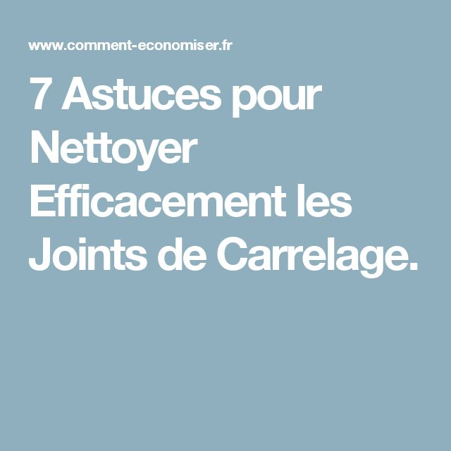 1000 id es propos de joint de carrelage sur pinterest for Nettoyer carrelage brillant