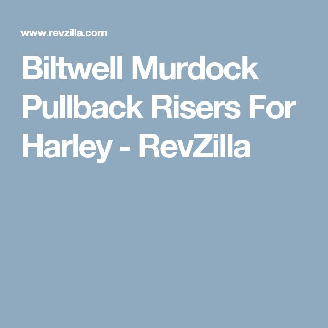 Biltwell Murdock Pullback Risers For Harley - RevZilla