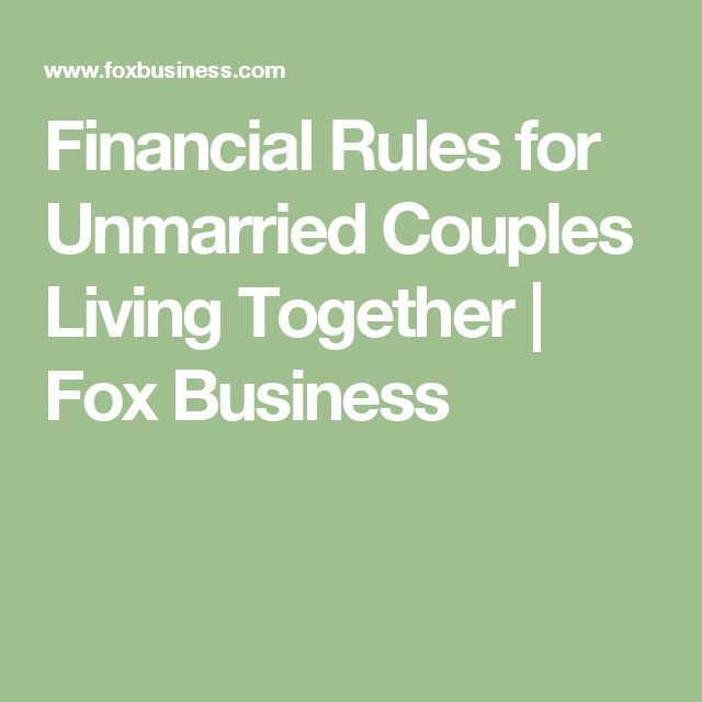 Financial Rules for Unmarried Couples Living Together | Fox Business