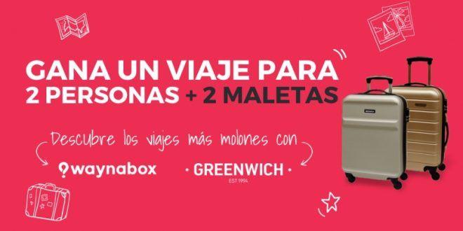Sorteo de un viaje para 2 personas + 2 maletas de Waynabox y Maletas Greenwich #sorteo #concurso http://sorteosconcursos.es/2017/08/sorteo-viaje-2-personas-2-maletas/