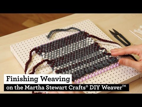 How to Finish a Weaving on the Martha Stewart Crafts® DIY Weaver(TM) - YouTube