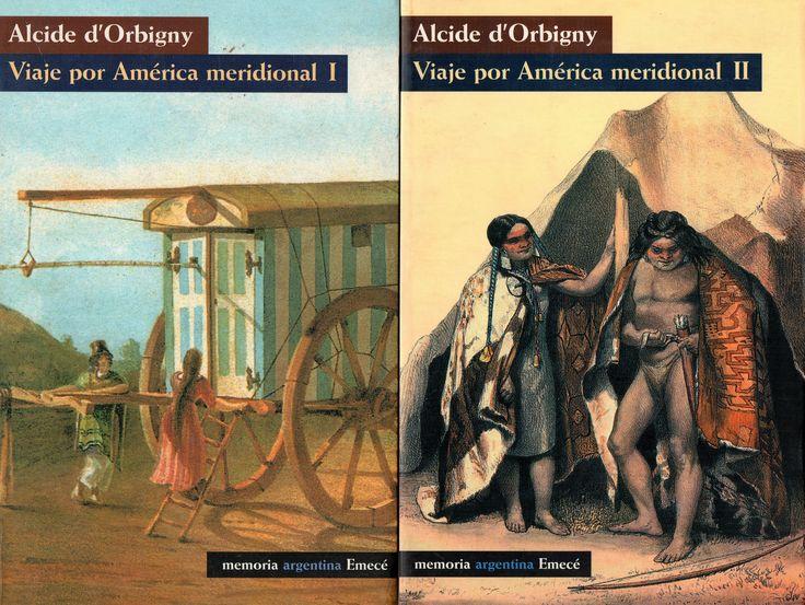 Voyage dans l'Amerique Méridionale / Viaje por América Meridional Alcide d'Orbigny (1802 - 1857)