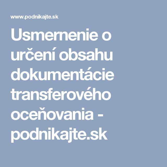 Usmernenie o určení obsahu dokumentácie transferového oceňovania - podnikajte.sk
