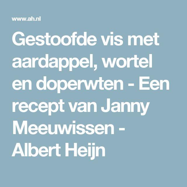 Gestoofde vis met aardappel, wortel en doperwten - Een recept van Janny Meeuwissen - Albert Heijn