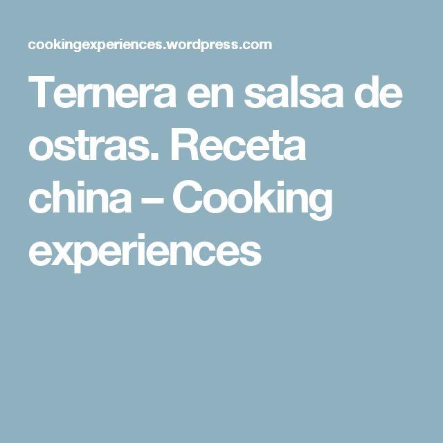 Ternera en salsa de ostras. Receta china – Cooking experiences