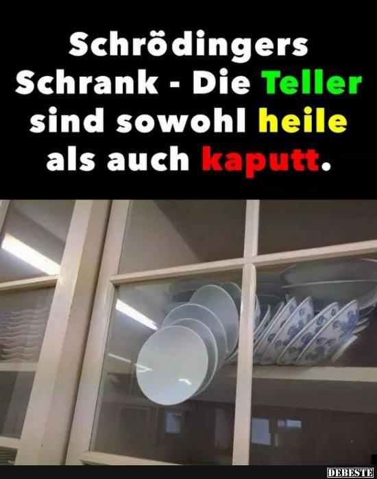 Schrödingers Schrank - Die Teller sind sowohl heile..