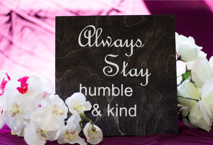 Always Stay Humble & Kind Wood Sign by DazzlingCreationsCA on Etsy