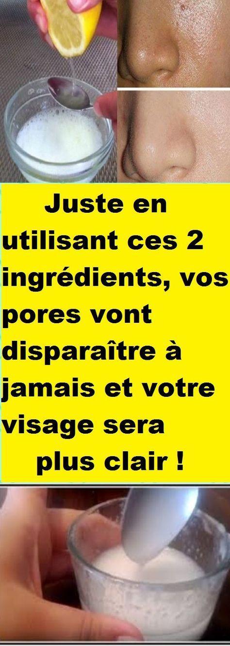 Juste en utilisant ces 2 ingrédients, vos pores vont disparaître à jamais et votre visage sera clair pour toujours !
