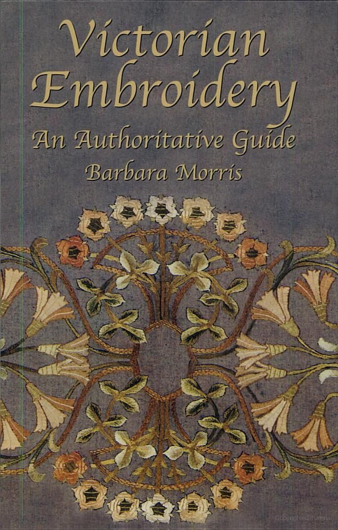 """Insightful information on embroidery in America, as well as England and the continent. """"Victorian Embroidery"""""""