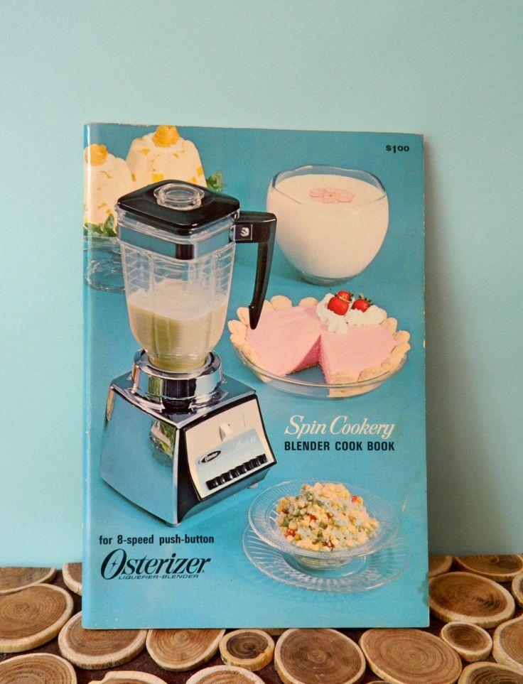 Osterizer Blender Cooking Booklets/Leaflets - Spin Cookery Blender Cookbook - Atomic Midcentury Modern Vintage Cookbooks by 20thCKitchenAndTable on Etsy