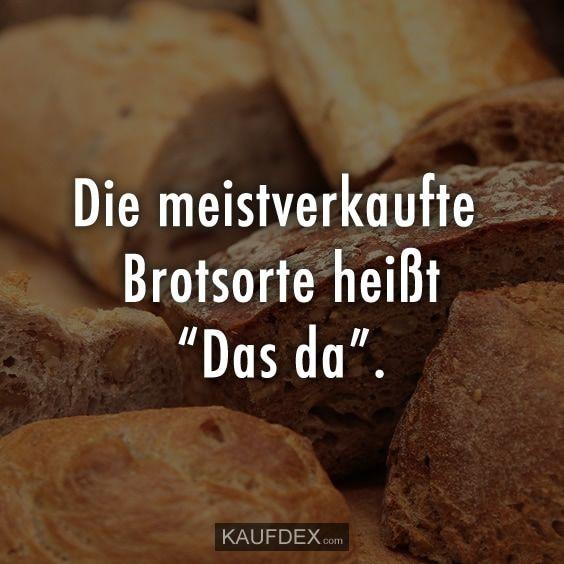 """Die meistverkaufte Brotsorte heißt """"Das da""""."""