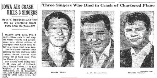 "The Day the Music Died - Buddy Holly, The Big Bopper and Richie Valens die in plane crash on the way to a concert in Iowa.  Commemorated in song ""American Pie"""