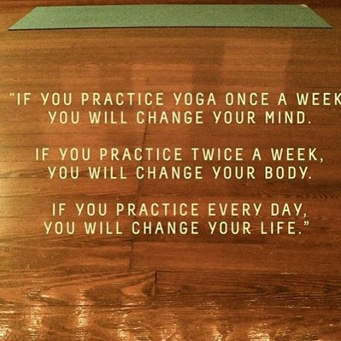 DownDog Inspirations: Practice yoga every day and you will change your life... From the Downdog Diary Yoga Blog found exclusively at DownDog Boutique
