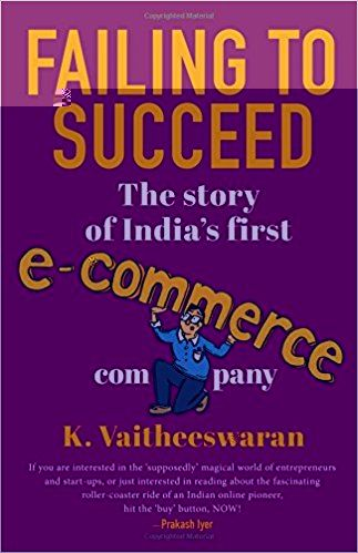 "'Failing to Succeed: The Story of India's First E-Commerce Company' is a book that takes a look at the challenges facing technology start-ups in India, written by Vaitheeswaran K, Board member of Kenscio, a.k.a the ""father of e-commerce in India"". http://amzn.to/2tViFkg #Books #Challenges #BooksOnEcommerce #BookOnStartUps"