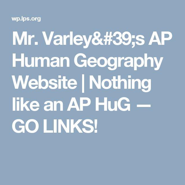 Mr. Varley's AP Human Geography Website | Nothing like an AP HuG — GO LINKS!