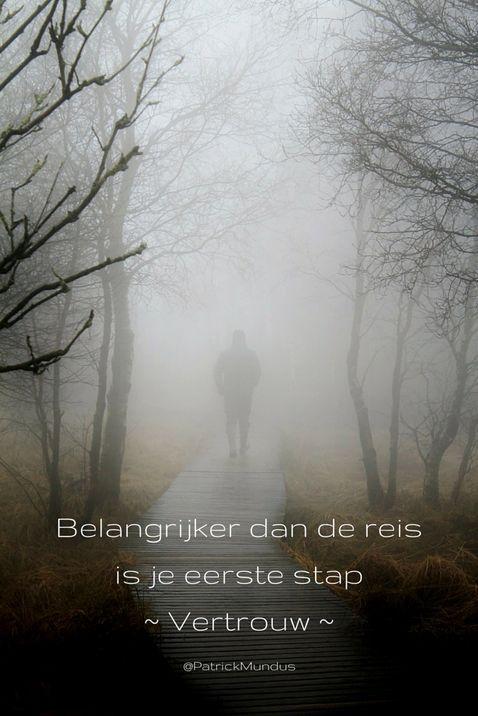 Belangrijker dan de #reis is je eerste stap. Vertrouw...