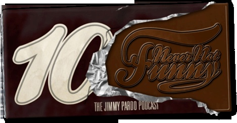 Never Not Funny with Jimmy Pardo. Great podcast