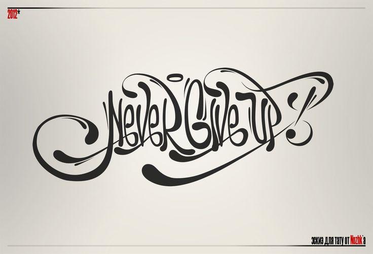 Never Give Up _tattoo by Nozhk.deviantart.com on @deviantART