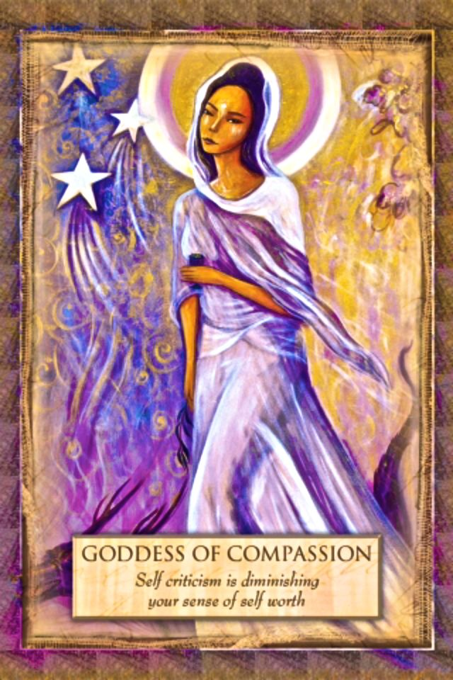 """Daily Angel Oracle Card, from the Angels, Gods and Goddesses Oracle Card deck, by Toni Carmine Salerno: Goddess Of Compassion Goddess Of Compassion: """"Self criticism is diminishing your sense of sel..."""
