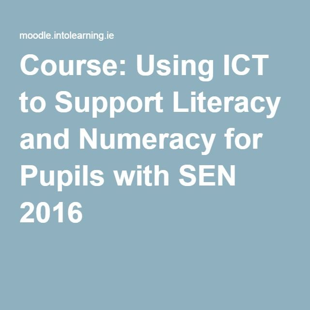 Course: Using ICT to Support Literacy and Numeracy for Pupils with SEN 2016