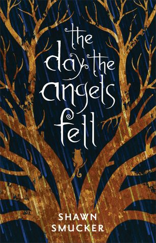 The Day The Angels Fell by Shawn Smucker {review}