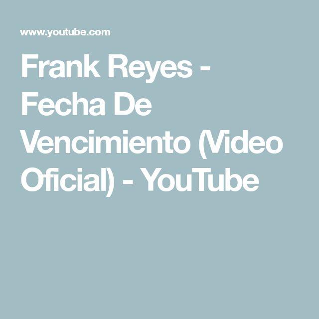 Frank Reyes - Fecha De Vencimiento (Video Oficial) - YouTube