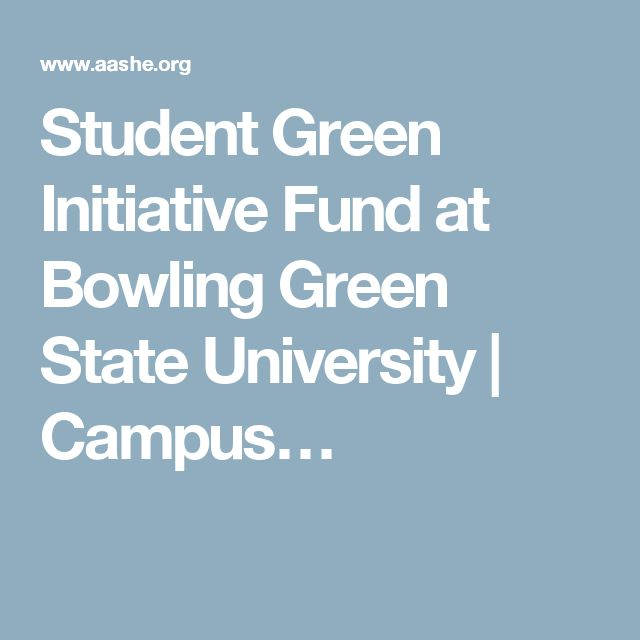 Student Green Initiative Fund at Bowling Green State University | Campus…