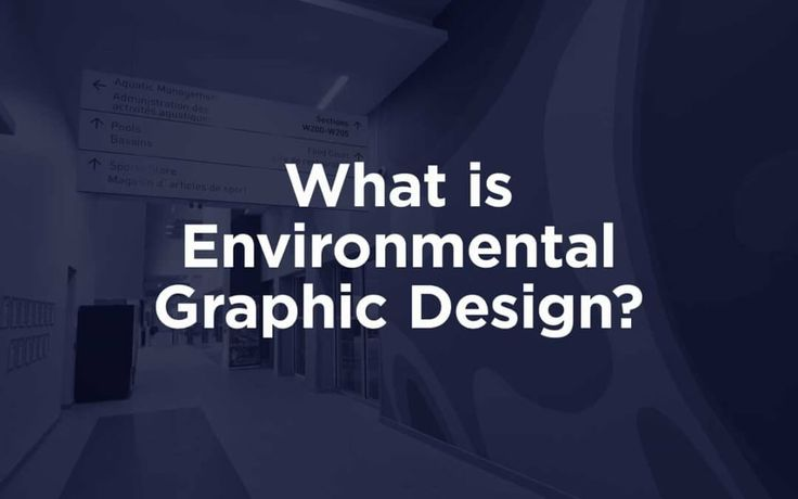 What is Environmental Graphic Design?