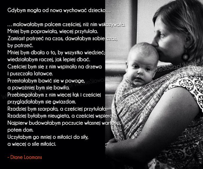 Cytaty o macierzyństwie, cytaty o wychowaniu, cytaty o dziecku: Gdybym mogła od nowa wychować dziecko…