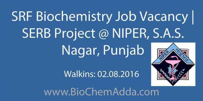 SRF Biochemistry Job Vacancy | SERB Project @ NIPER