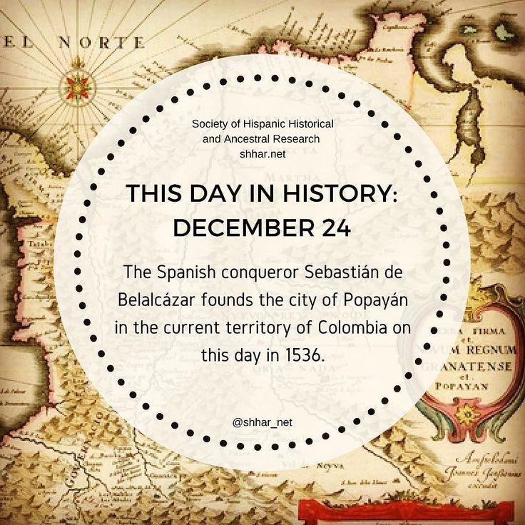 THIS DAY IN HISTORY: DECEMBER 24 The Spanish conqueror Sebastián de Belalcázar founds the city of Popayán in the current territory of Colombia on this day in 1536.  #thisday #thisdayinhistory #november #history #hispanichistory #hispanicheritage #genealogy #shhar #somosprimos #wearecousins #hispanicgenealogy #newspain #nuevaespana #newworld #spanish #conquistador #español #popayan #colombia