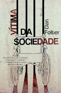As 1001 Nuccias: Resenha [conto] - Vítima da Sociedade, de Dan Folter