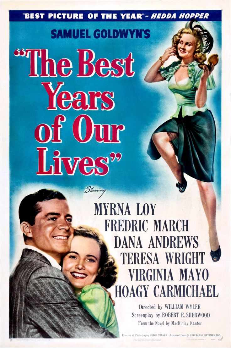 """The Best Years of Our Lives"" (1946). Country: United States. Director: William Wyler. Cast: Dana Andrews, Fredric March, Myrna Loy, Harold Russell, Teresa Wright, Virginia Mayo, Cathy O'Donnell, Hoagy Carmichael"