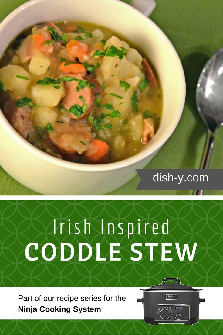 Ninja cooking system recipes - Irish Inspired Coddle Stew Is A Great Winter Time Comfort Food To Make In Your Ninja