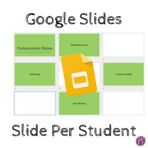 Google Slides Slide Per Student